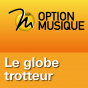 RSR - Le globe trotteur - Option Musique Podcast Download