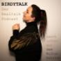 Birdytalk, der Real-Talk-Podcast