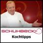 Schuhbecks Kochtipps - Bayerisches Fernsehen Podcast herunterladen