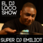 EL DJ Loco Show - Hosted by Super DJ Emiliot Podcast herunterladen