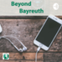 BeyondBayreuth - Eure Wege zum Erfolg