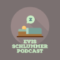 Evis Schlummer Podcast