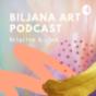 Biljana Art Podcast