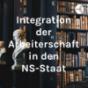 Integration der Arbeiterschaft in den NS-Staat