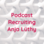 Podcast Recruiting Anja Lüthy