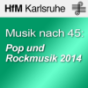 Musik nach 45: Pop und Rockmusik 2014 - SD