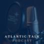 Atlantic Talk Podcast