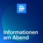 dradio - Informationen am Abend (komplette Sendungen) Podcast Download