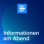 Informationen am Abend - komplette Sendung - Deutschlandfunk Podcast Download