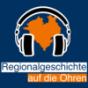 Regionalgeschichte auf die Ohren
