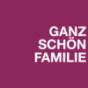 GANZ SCHÖN FAMILIE