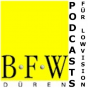BFW Dueren Podcast und Podblogger Dienst Podcast Download