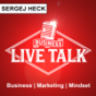 Business Live Talk mit Sergej Heck: Business | Marketing | Mindset | Live und Authentisch