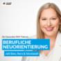 Der Generation Y Podcast: Berufliche Neuorientierung - mit Sinn, Herz & Verstand!