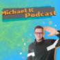 Michael K Podcast