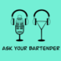 Ask Your Bartender