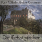 Schatzgräber, Die by Salice-Contessa, Karl Wilhelm Podcast Download