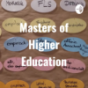 Masters of Higher Education