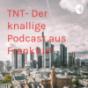 TNT- Der knallige Podcast aus Frankfurt