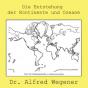 Entstehung der Kontinente und Ozeane, Die by Wegener, Alfred Podcast Download