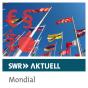 SWR Aktuell Mondial Podcast herunterladen