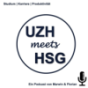 UZHmeetsHSG - Studium, Karriere & Produktivität