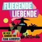 FLIEGENDE LIEBENDE Podcast Download