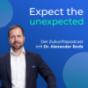Expect the unexpected – Der Zukunftspodcast mit Dr. Alexander Bode