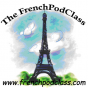 The FrenchPodClass - Frenchie Productions Podcast Download