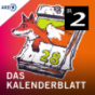 Das Kalenderblatt - Bayern 2 Podcast Download