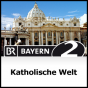 Katholische Welt - Bayern 2 Podcast Download