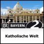 Katholische Welt - Bayern 2 Podcast herunterladen