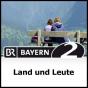 Land und Leute - Bayern 2 Podcast herunterladen