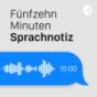 15 Minuten Sprachnotiz