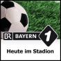 Bayern 1 - Heute im Stadion Podcast Download