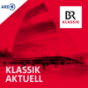 Klassik aktuell - BR-KLASSIK Podcast Download