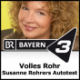 Bayern 3 - Volles Rohr - Susanne Rohrers Autotest Podcast Download