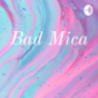 Bad Mica