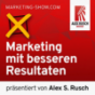 » Marketing mit besseren Resultaten – präsentiert von Alex S. Rusch «