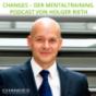 Changes - Der Mentaltraining Podcast von Holger Rieth