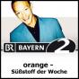 orange - Süßstoff der Woche - Bayern 2 Podcast herunterladen