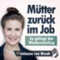 Mütter zurück im Job - so gelingt der Wiedereinstieg