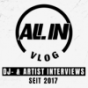 ALL IN Vlog - DJ Interviews, Realtalk, Tipps & Tricks