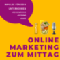 Online Marketing zum Mittag