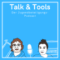 Talk & Tools - der Jugendbeteiligungs-Podcast
