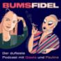 Bumsfidel - Der dufteste Podcast mit Gisela und Pauline