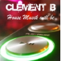 House Musik will be by Clément B Podcast Download