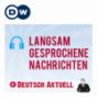 Langsam gesprochene Nachrichten | Deutsch lernen | Deutsche Welle Podcast Download