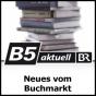 B5 aktuell - Neues vom Buchmarkt Podcast Download