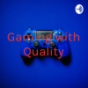Gaming with Quality